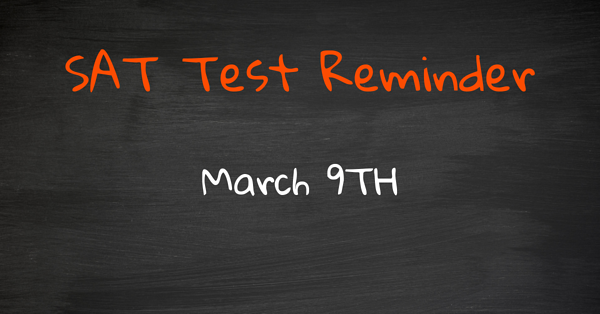 SAT Test Date Reminder - March 9th